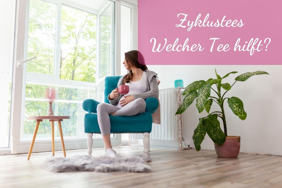 Zyklustee - Welcher Tee hilft