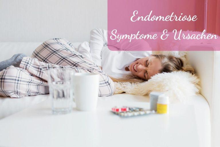 Endometriose Symptome und Ursachen